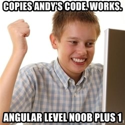 Noob kid - copies Andy's Code. Works. Angular level noob plus 1