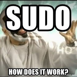 Insane Clown Posse - sudo                      how does it work?