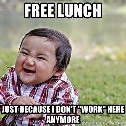 "Evil Asian Baby - free lunch just because i don't ""work"" here anymore"