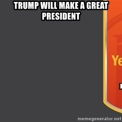 Tui Billboard - Trump will make a great President