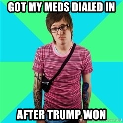 Disingenuous Liberal - got my meds dialed in after trump won