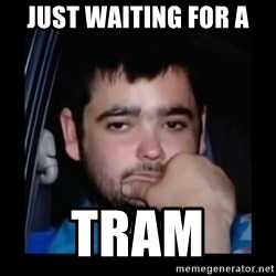 just waiting for a mate - Just waiting for a  Tram