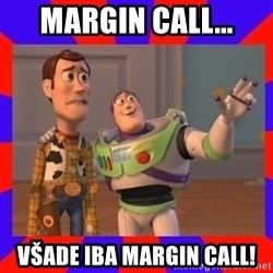 Everywhere - Margin call... Všade iba margin call!