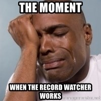 cryingblackman - The moment when the record watcher works