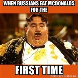 Fat Guy - When Russians eat mcdonalds for the  first time