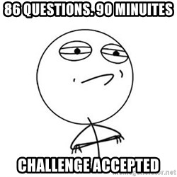Challenge Accepted HD 1 - 86 Questions. 90 minuites Challenge Accepted