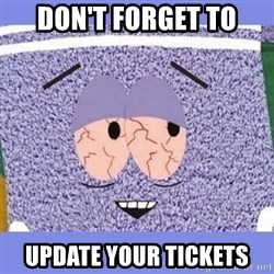 Towelie - DON'T forget to update your tickets