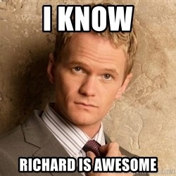 BARNEYxSTINSON - I KNOW RICHARD IS AWESOME