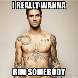 Adam Levine - I really wanna Rim somebody