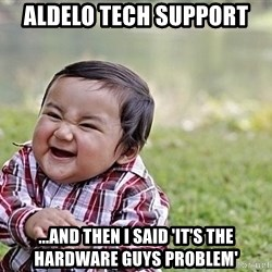 Evil Asian Baby - Aldelo Tech Support ...and then I said 'it's the hardware guys problem'