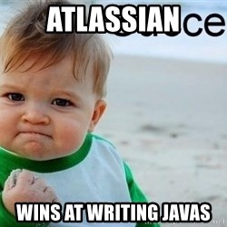 success baby - atlassian wins at writing javas