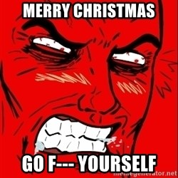 Rage Face - Merry Christmas Go f--- yourself