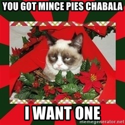 GRUMPY CAT ON CHRISTMAS - You got Mince Pies Chabala I want one