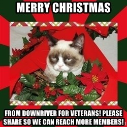 GRUMPY CAT ON CHRISTMAS - Merry Christmas From Downriver for Veterans! Please share so we can reach more members!