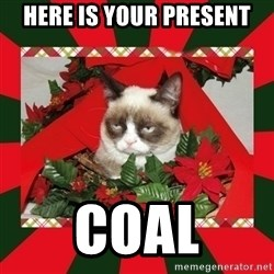 GRUMPY CAT ON CHRISTMAS - Here is your present Coal