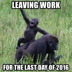 Happy Gorilla - Leaving Work For the last day of 2016