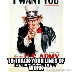 I Want You -  TO TRACK YOUR LINES OF WORK