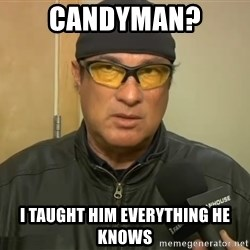 Steven Seagal Mma - Candyman? I taught him everything he knows
