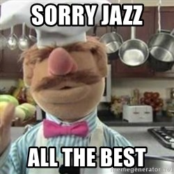 swedish chef - Sorry Jazz  All the best