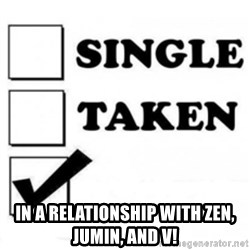 single taken checkbox -  in a relationship with Zen, jumin, and V!