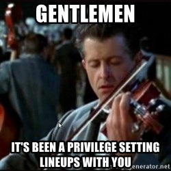 Titanic Band - Gentlemen It's been a privilege setting lineups with you