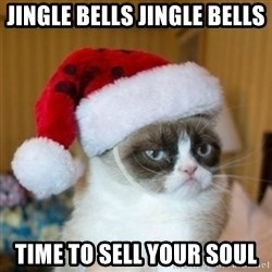 Grumpy Cat Santa Hat - Jingle bells jingle bells Time to sell your soul