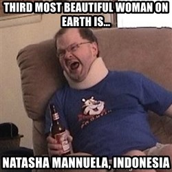 Fuming tourettes guy - Third most beautiful woman on earth is... Natasha Mannuela, Indonesia