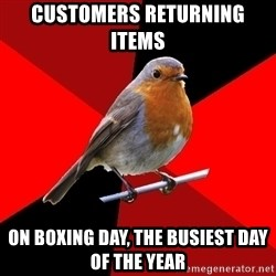 Retail Robin - Customers returning items  On boxing Day, the busiest day of the year