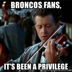 Titanic Band - Broncos fans,  It's been a privilege