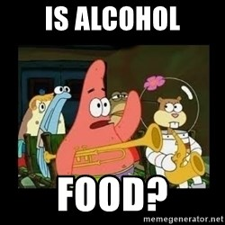 Patrick Star Instrument - Is alcohol food?