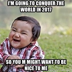 Evil Asian Baby - I'm going to conquer the world in 2017 So you m might want to be nice to me