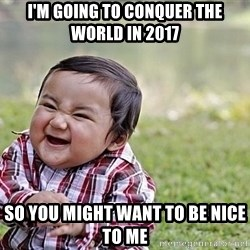 Evil Asian Baby - I'm going to conquer the world in 2017 So you might want to be nice to me