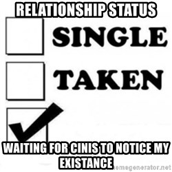 single taken checkbox - Relationship Status Waiting for Cinis to notice my existance