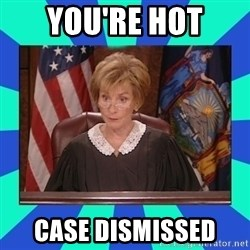 Judge Judy - You're hot Case dismissed