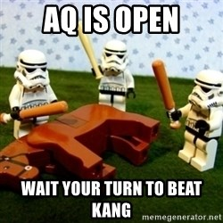 Beating a Dead Horse stormtrooper - AQ is open Wait your turn to beat kang