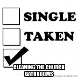single taken checkbox -  Cleaning the church bathrooms