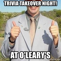 borat - Trivia takeover night! at O'Leary's