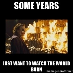 Joker's Message - some years just want to watch the world burn
