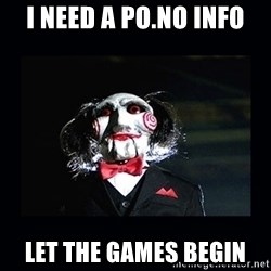 saw jigsaw meme - i need a po.no INFO let the games begin