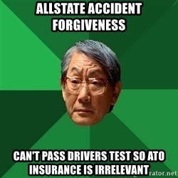 High Expectations Asian Father - allstate accident forgiveness can't pass drivers test so ato insurance is irrelevant