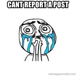 crying - cant report a post
