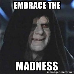 Sith Lord - Embrace the Madness
