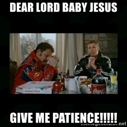 Dear lord baby jesus - Dear Lord Baby Jesus Give me Patience!!!!!