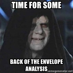 Sith Lord - Time for some back of the envelope analysis