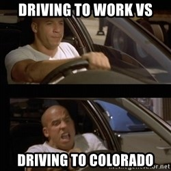 Vin Diesel Car - DRIVING TO WORK VS DRIVING TO COLORADO
