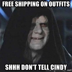 Sith Lord - Free Shipping on outfits Shhh don't tell Cindy