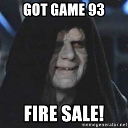 Sith Lord - GOT game 93 Fire sale!