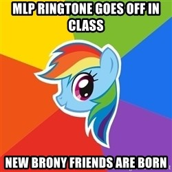 Rainbow Dash - MLP ringtone goes off in class New brony friends are born