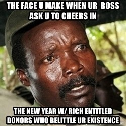 Kody funny - the face u make when ur  boss ask u to cheers in the new year w/ rich entitled donors who belittle ur existence