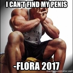 Fit Guy Problems - I CAN'T FIND MY PENIS -FLORA 2017